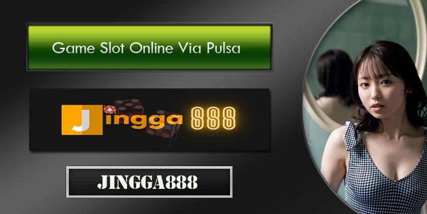 Game Slot Online Via Pulsa